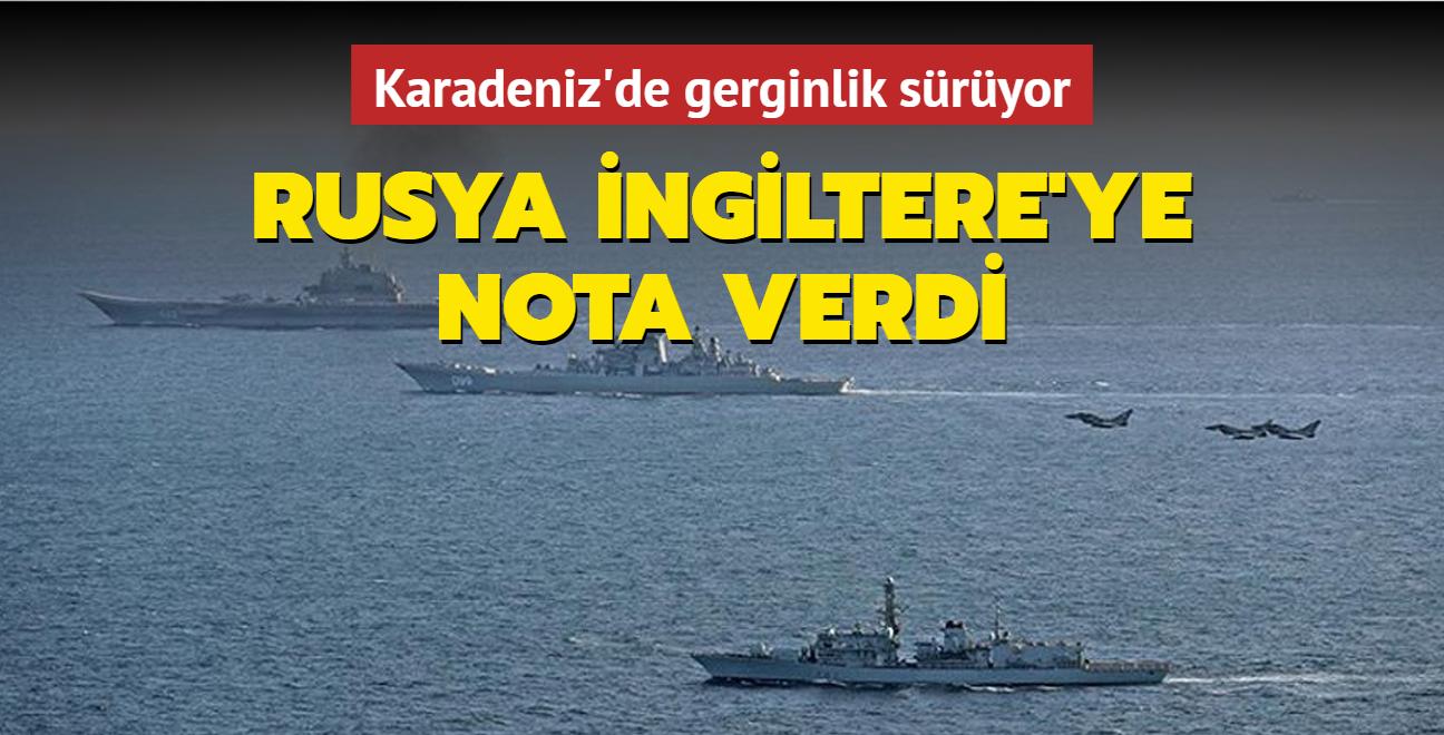 Karadeniz'de gerginlik sürüyor... Rusya İngiltere'ye nota verdi