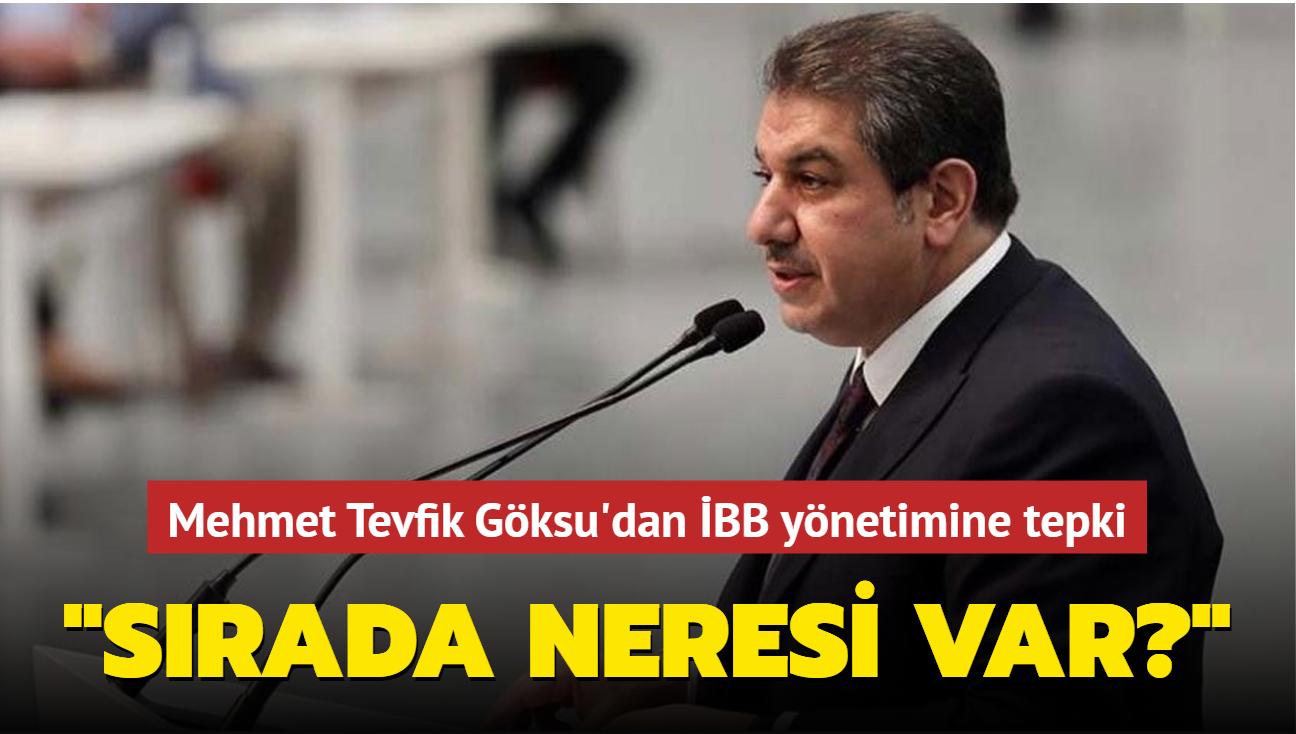 """Mehmet Tevfik Göksu'dan İBB yönetimine tepki: """"Sırada neresi var"""""""""""