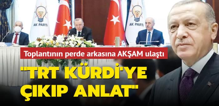 'Çık, TRT Kürdi'ye anlat'
