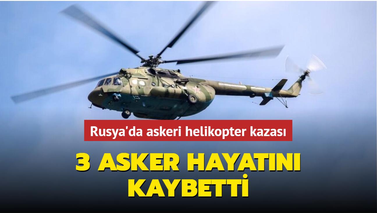 Rusya'da askeri helikopter kazası... 3 asker hayatını kaybetti