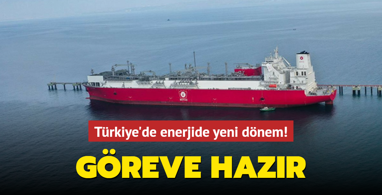 Türkiye'de enerjide yeni dönem! Göreve hazır