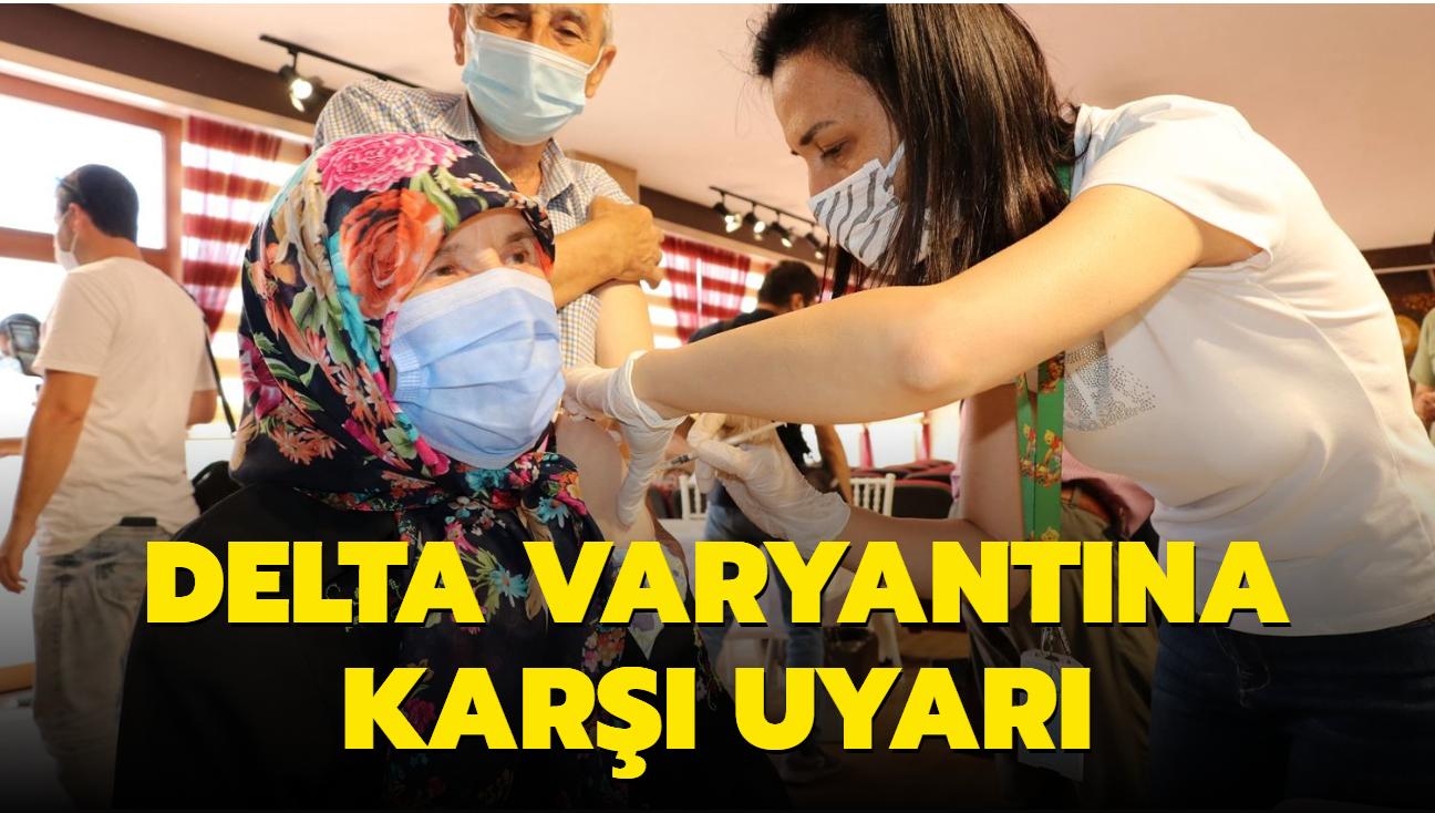 Delta varyantına karşı aşı ve maske uyarısı