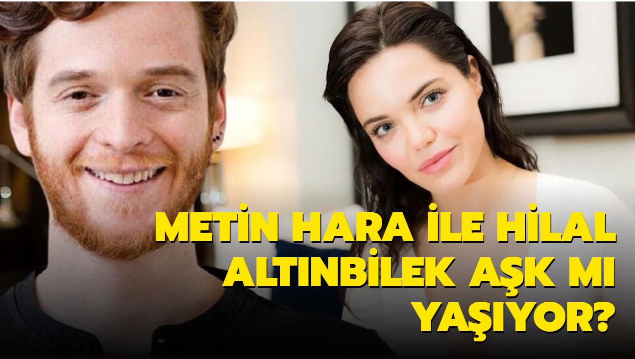 """Metin Hara ile Hilal Altınbilek aşk mı yaşıyor"""""""