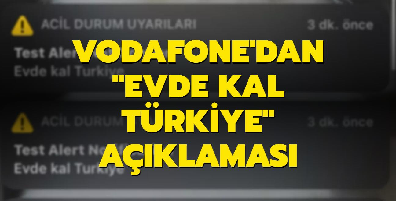 Vodafone'dan 'Evde kal Türkiye' açıklaması: Özür dileriz