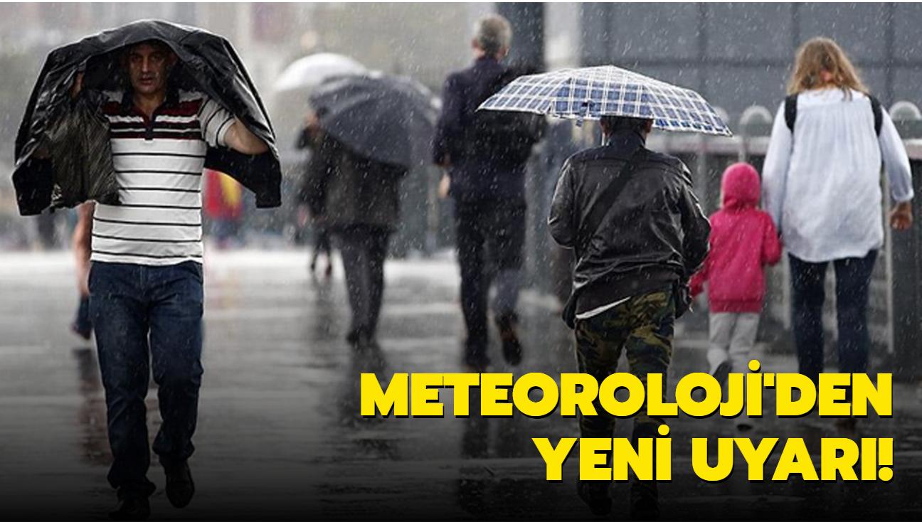 Meteoroloji'den son dakika sağanak yağış uyarısı