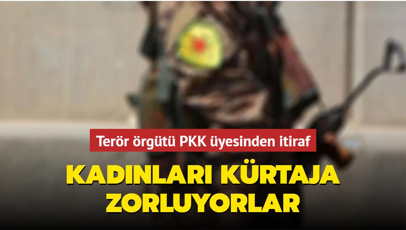 Terör örgütü üyesinden PKK itirafı: Kadınları kürtaja zorluyorlar
