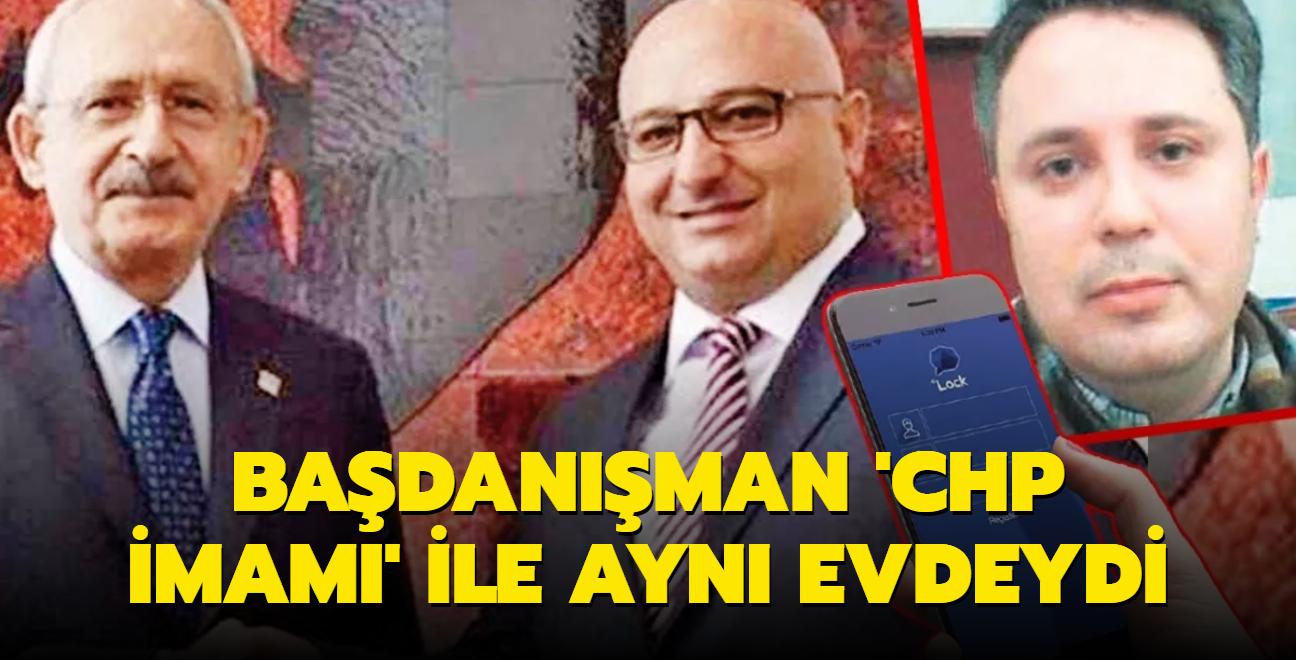 Başdanışman 'CHP imamı' ile aynı evdeydi