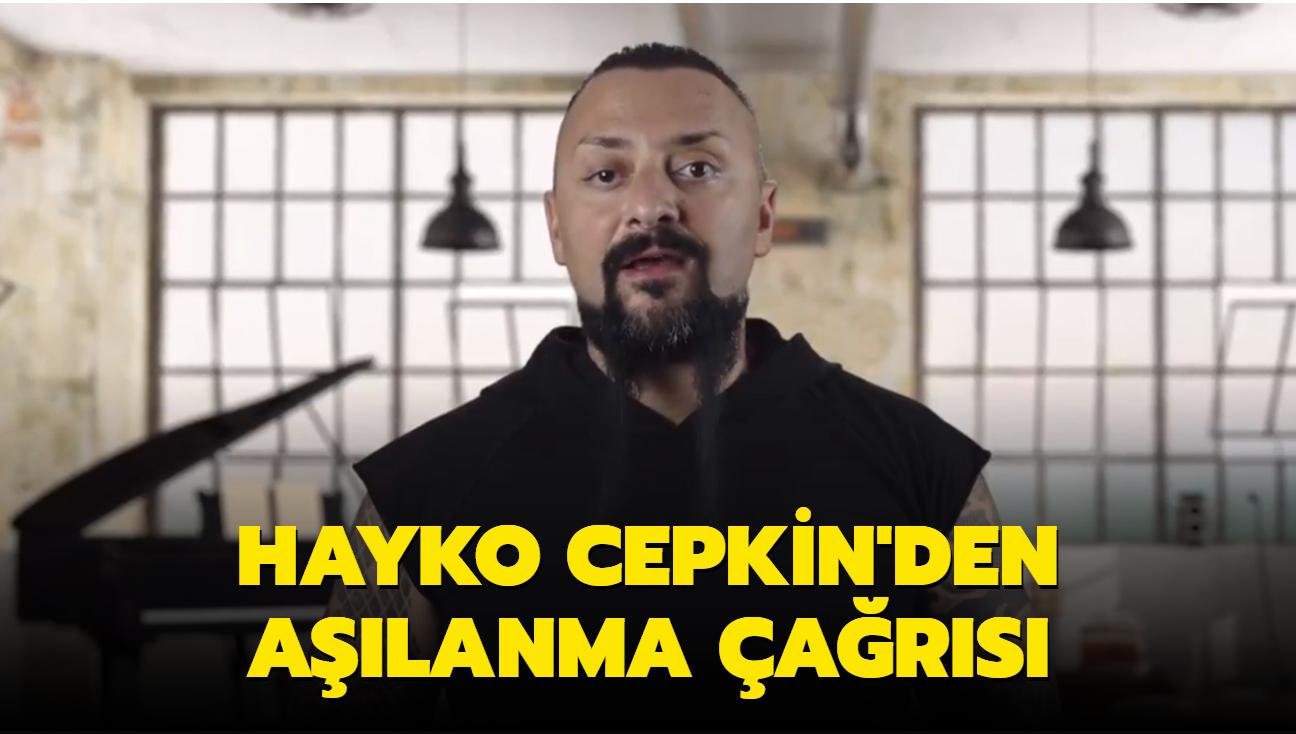 Hayko Cepkin'den aşılanma çağrısı