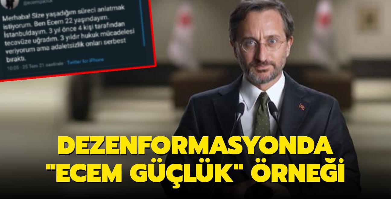 İletişim Başkanı Fahrettin Altun, Ecem Güçlük yalanını ortaya çıkardı