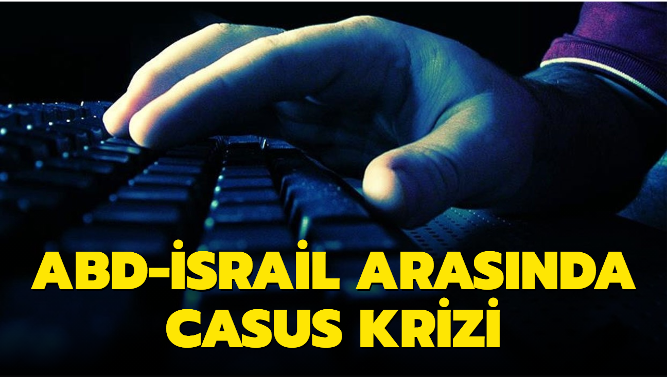 İsrail casusu dünyayı sardı... ABD'li yetkililer Tel Aviv'le görüştü