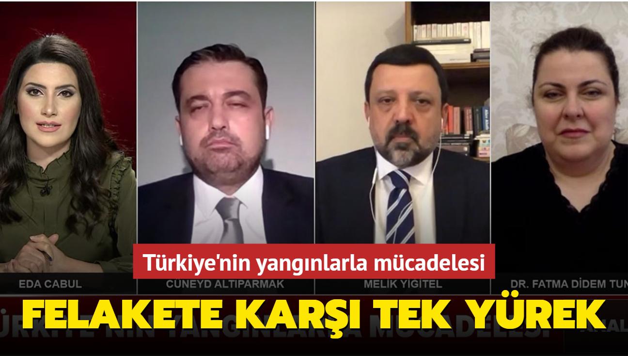 Türkiye'nin yangınlarla mücadelesi... Felakete karşı tek yürek