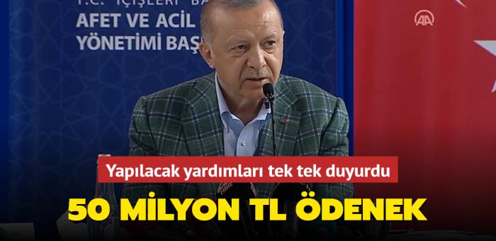 Başkan Erdoğan afetzedelere yapılacak yardımları tek tek duyurdu