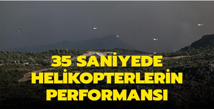 35 saniyede yangına müdahale eden helikopterlerin performansı