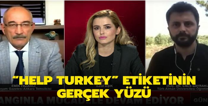 """""""Help Turkey"""" etiketinin gerçek yüzü"""