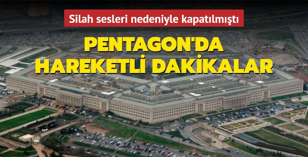 Silah sesleri nedeniyle kapatılmıştı... Pentagon'da hareketli dakikalar