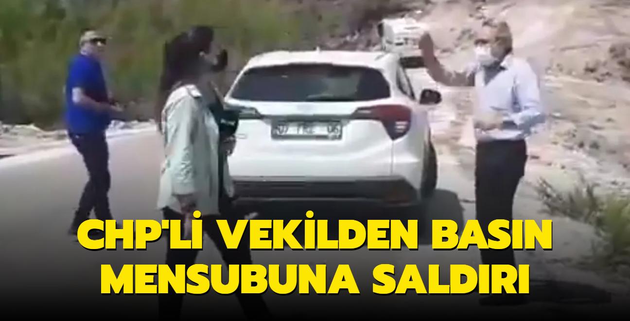CHP'li vekilden basın mensubuna saldırı