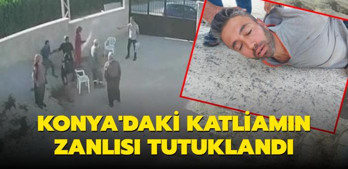 Konya'daki katliamın zanlısı tutuklandı