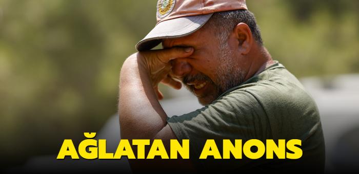 Orman işçisinin telsiz anonsu ağlattı: Son dakikaya kadar ayrılmayacağım!