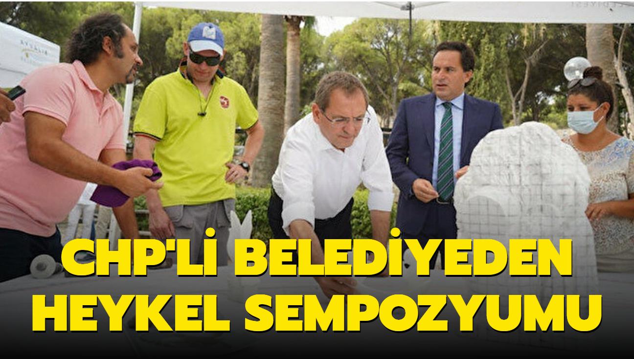 CHP'li Ayvalık Belediyesi heykel sempozyumu düzenledi