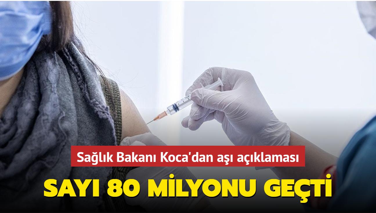 Sağlık Bakanı Koca duyurdu... Aşılamada doz sayısı 80 milyonu geçti