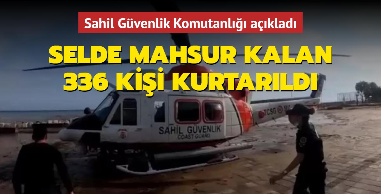 Sahil Güvenlik Komutanlığı açıkladı... Selde mahsur kalan 336 kişi kurtarıldı