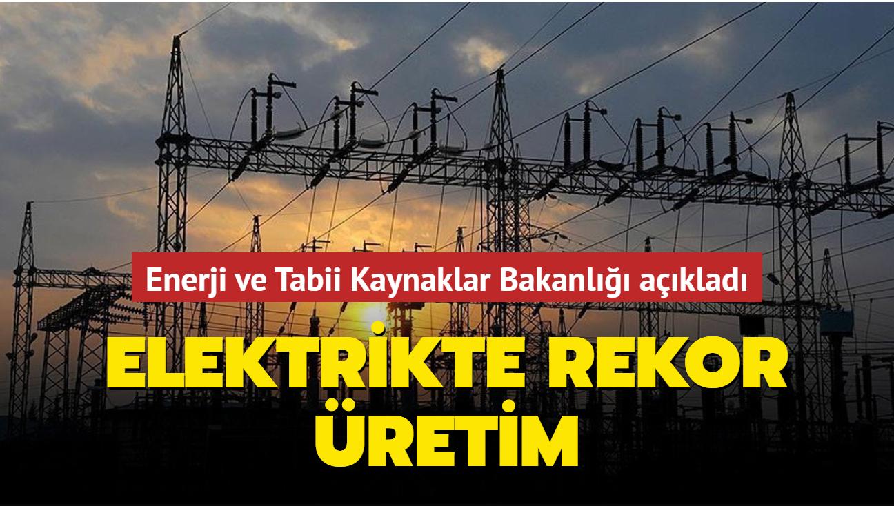 Elektrikte rekor üretim... 30 bin gigavatsaatin üzerine çıkıldı