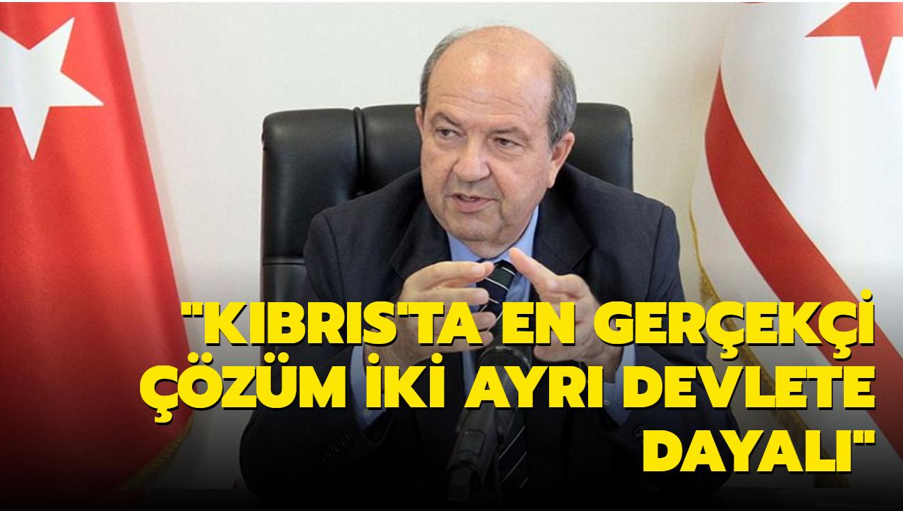 """Ersin Tatar: """"Kıbrıs'ta en gerçekçi çözüm iki ayrı devlete dayalı"""""""