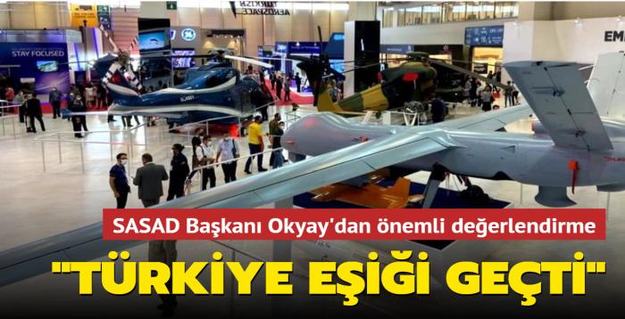 IDEF2021 sona erdi... SASAD Başkanı Okyay'dan önemli değerlendirme