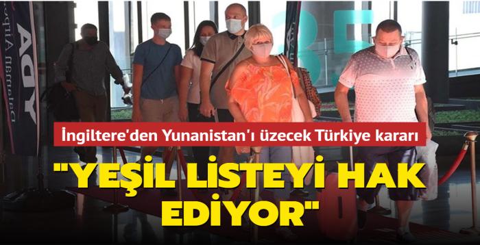 """İngiltere'den Yunanistan'ı üzecek Türkiye kararı: """"Yeşil listeyi hak ediyor"""""""