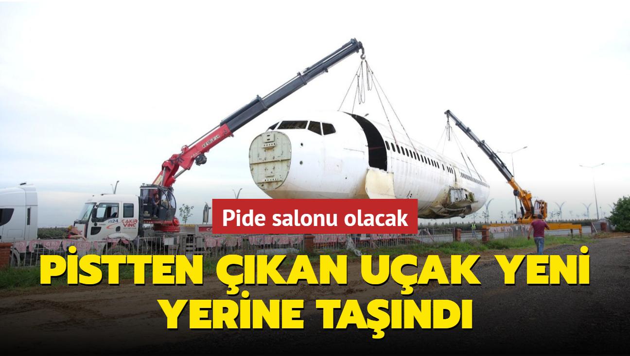 Pide salonu olacak... Trabzon'da pistten çıkan uçak, yeni hizmet yerine taşındı