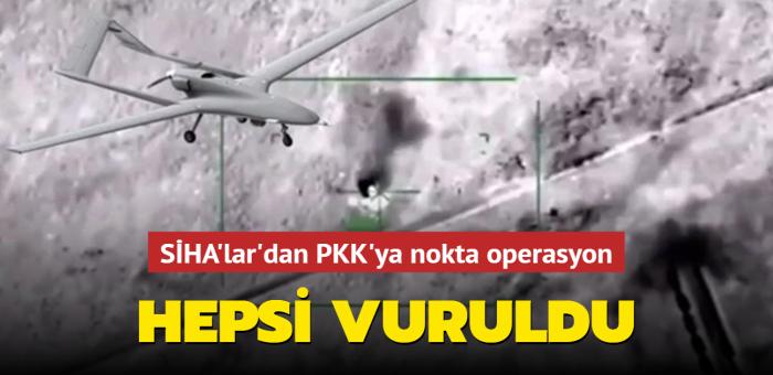 SİHA'lar'dan PKK'ya nokta operasyon: Hepsi vuruldu