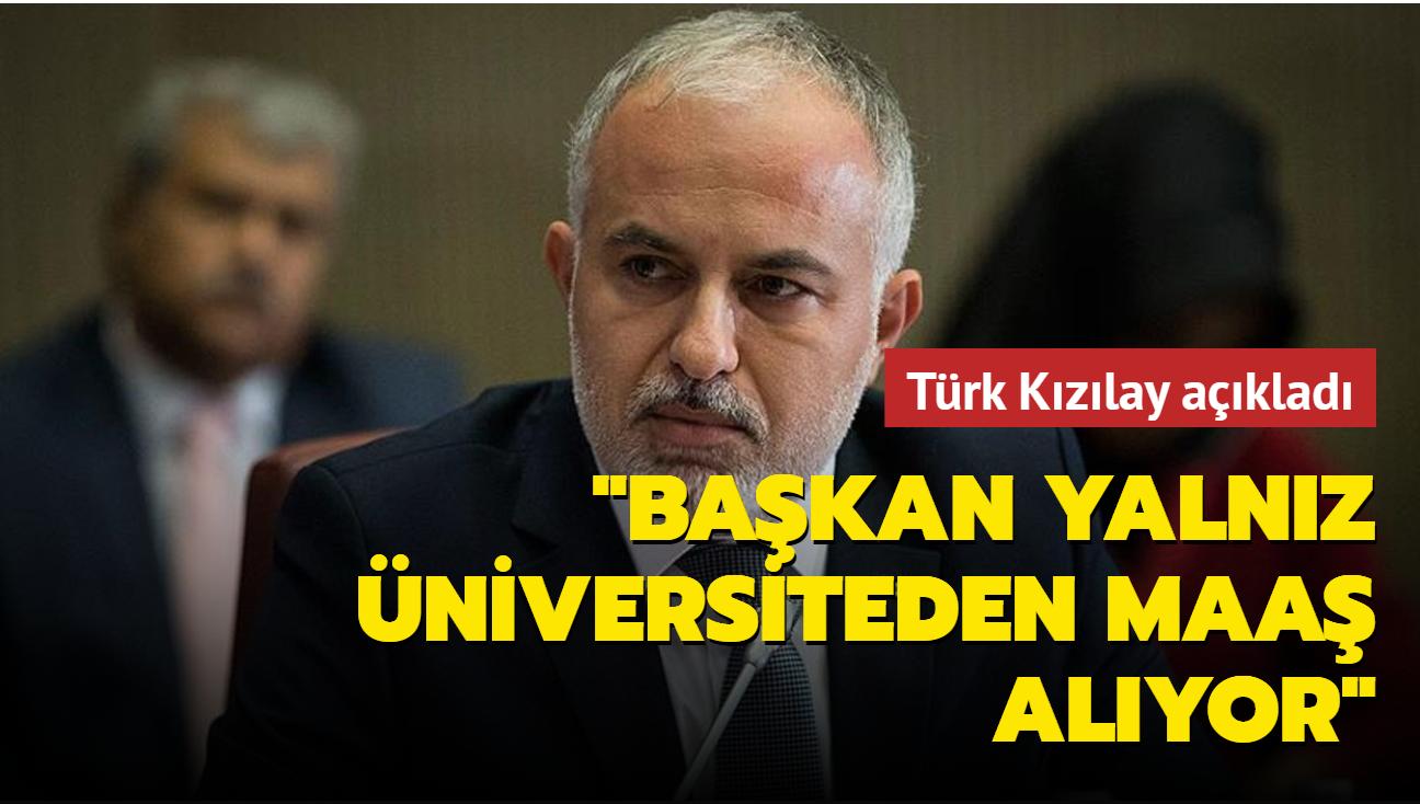 Türk Kızılay'dan iddialara yanıt: Başkan yalnız üniversiteden maaş alıyor