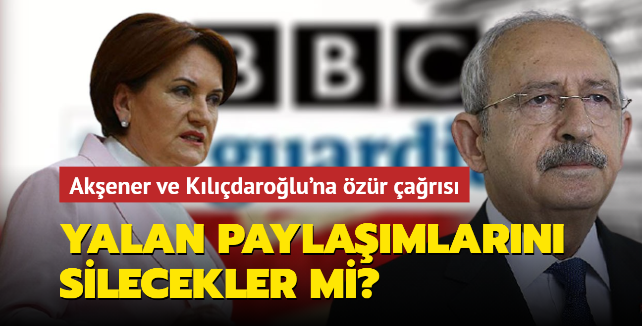 """Akşener ve Kılıçdaroğlu'na özür çağrısı... Yalan paylaşımlarını silecekler mi"""""""