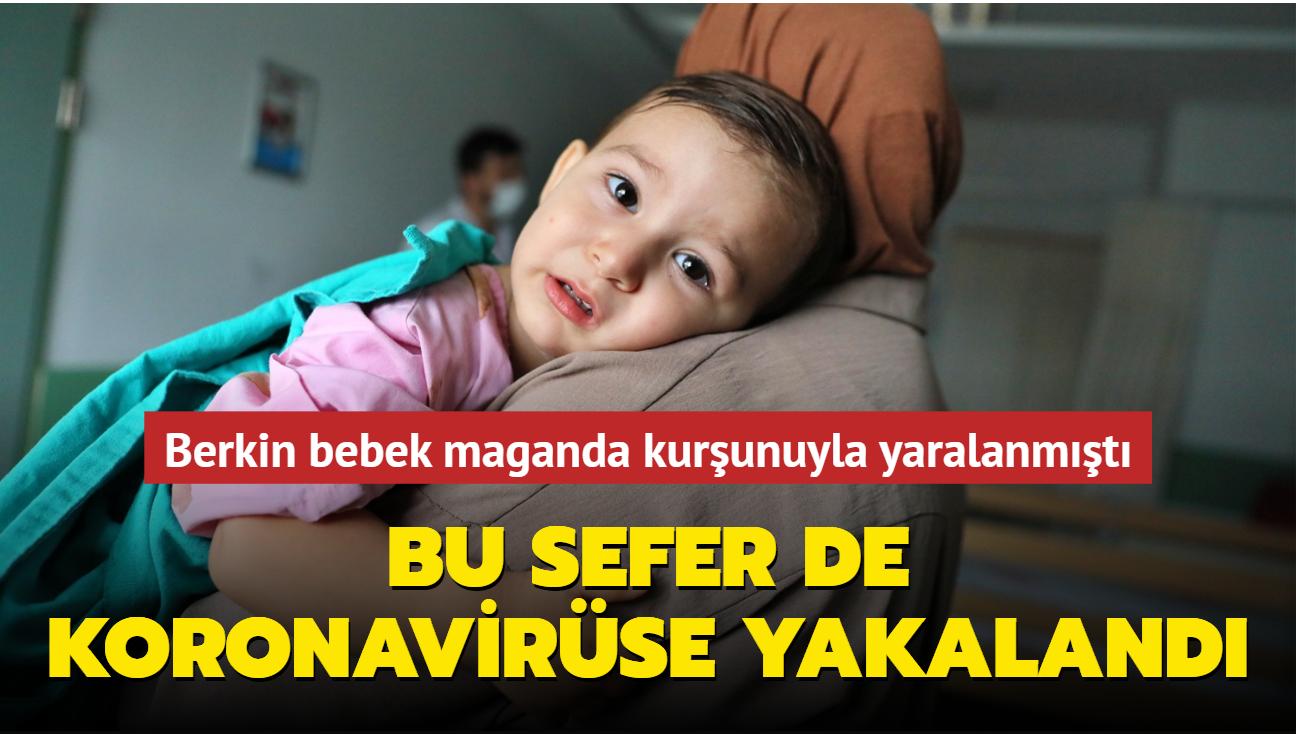 Bebek maganda kurşunuyla yaralanmıştı... Bu sefer de koronavirüse yakalandı