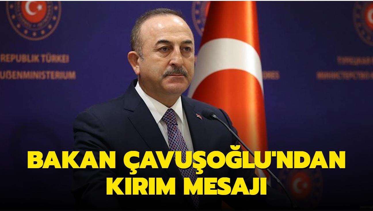 Dışişleri Bakanı Çavuşoğlu'ndan Kırım mesajı
