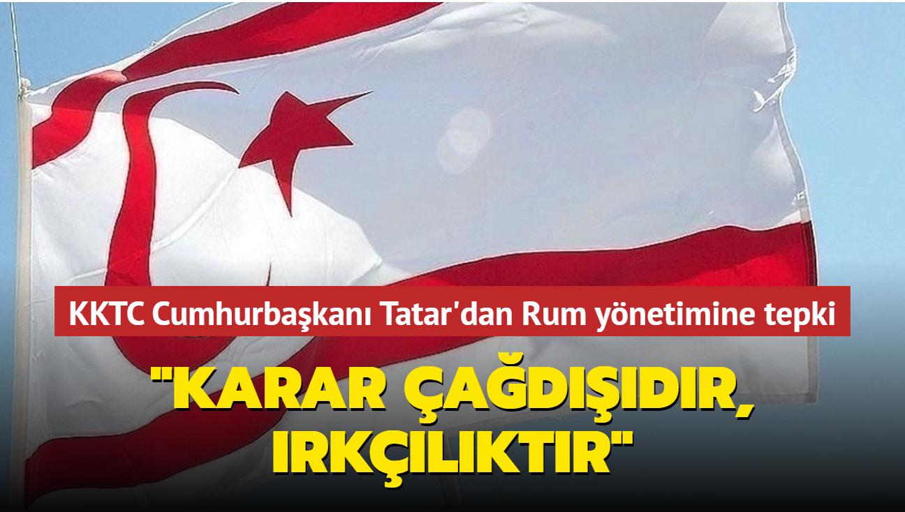 """KKTC Cumhurbaşkanı Ersin Tatar'dan Rum yönetiminin pasaport iptali kararına tepki... """"Bu karar bir çağdışılıktır, ırkçılıktır"""""""