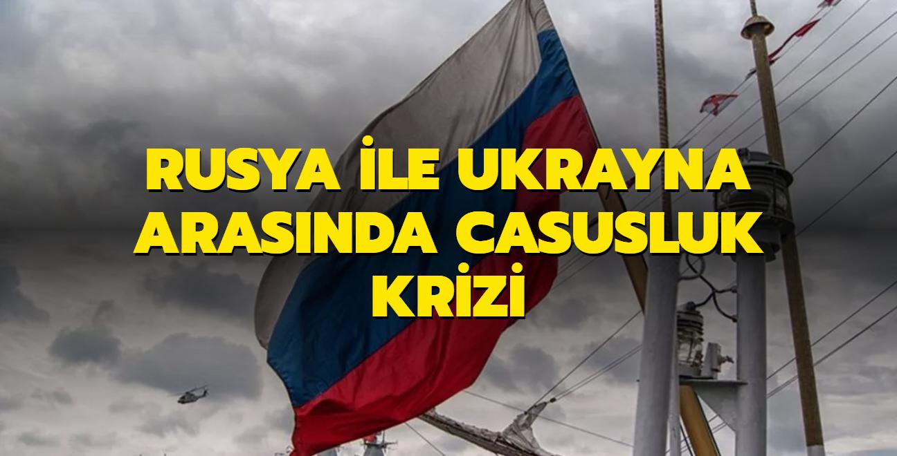 Rusya ile Ukrayna arasında casusluk krizi
