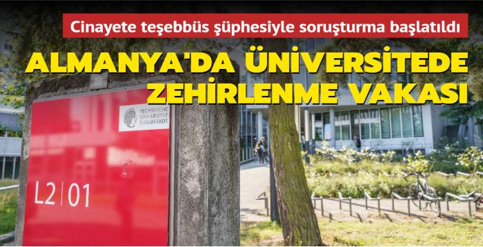 Almanya'da üniversitede zehirlenme vakası... Cinayete teşebbüs şüphesiyle soruşturma başlatıldı