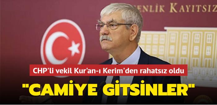 "CHP'li vekil Kur'an-ı Kerim'den rahatsız oldu... ""Camiye Gitsinler"""
