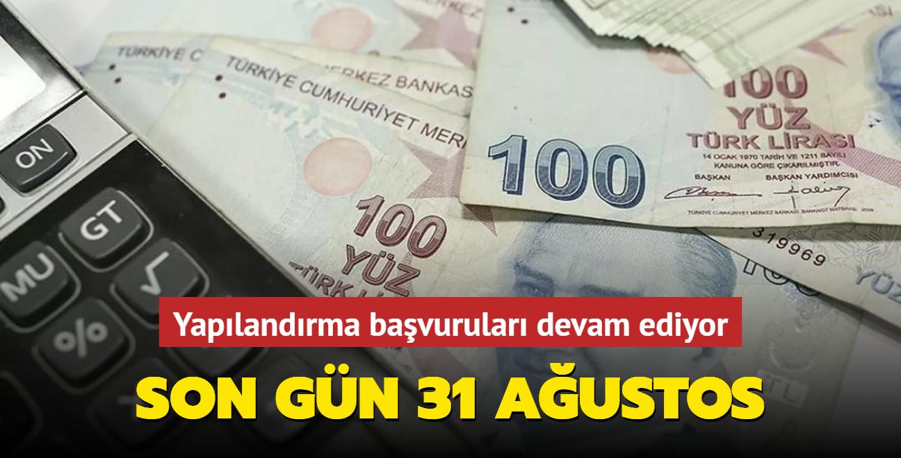 Yapılandırma Kanunundan yararlanmak için son gün 31 Ağustos