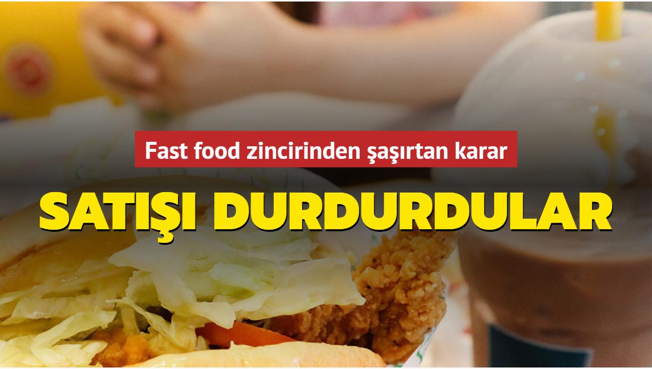 Fast food zincirinden şaşırtan karar... Satışı durdurdular