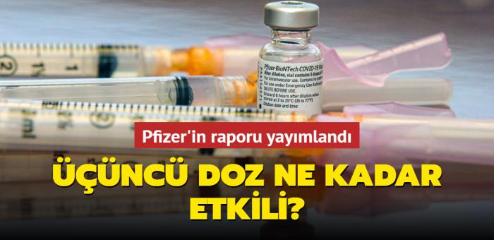 """Pfizer'in raporu yayımlandı: Üçüncü doz ne kadar etkili"""""""
