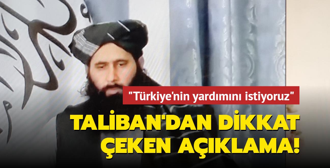 Taliban: Türkiye'den halkımıza ve ülkemize yardım etmelerini istiyoruz