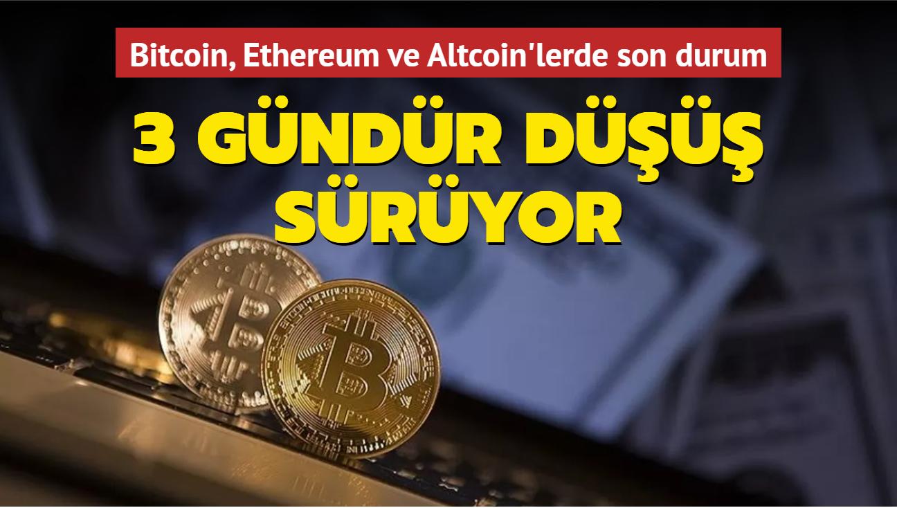 3 gündür düşüş sürüyor... Bitcoin, Ethereum ve Altcoin'lerde son durum