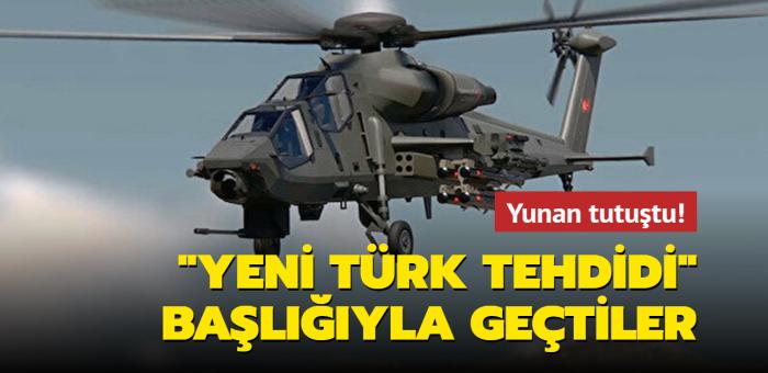 """IDEF 2021'te boy gösteren ATAK 2, Yunan basınında """"Yeni Türk tehdidi"""" başlığıyla yer aldı"""