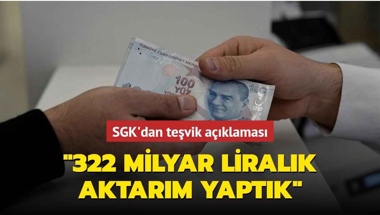SGK'dan teşvik açıklaması: 322 milyar liralık aktarım yaptık
