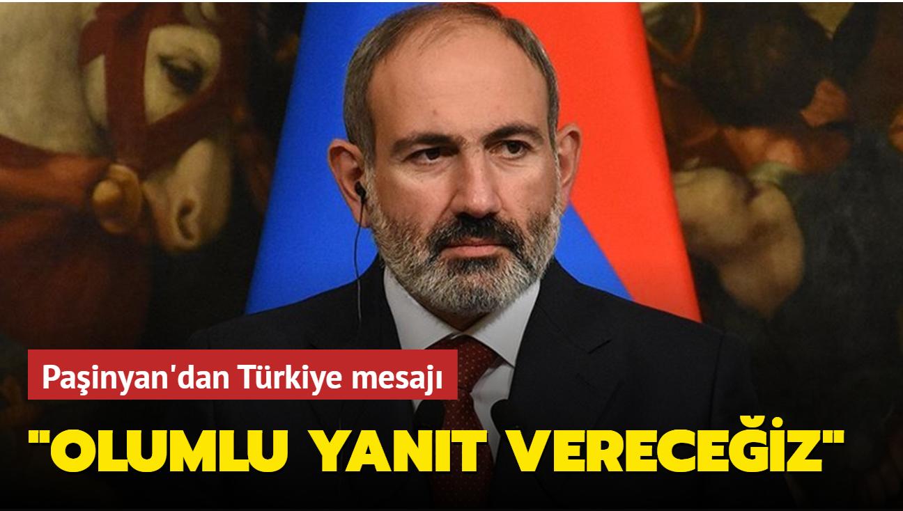 Paşinyan'dan Türkiye mesajı: Olumlu yanıt vereceğiz