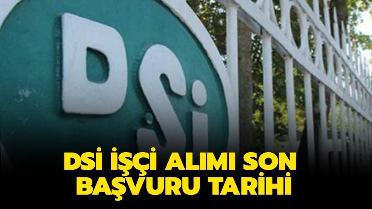 """İŞKUR DSİ 2 bin 5 işçi alımı ne zaman"""" DSİ işçi alımı başvurusu ne zaman son"""""""