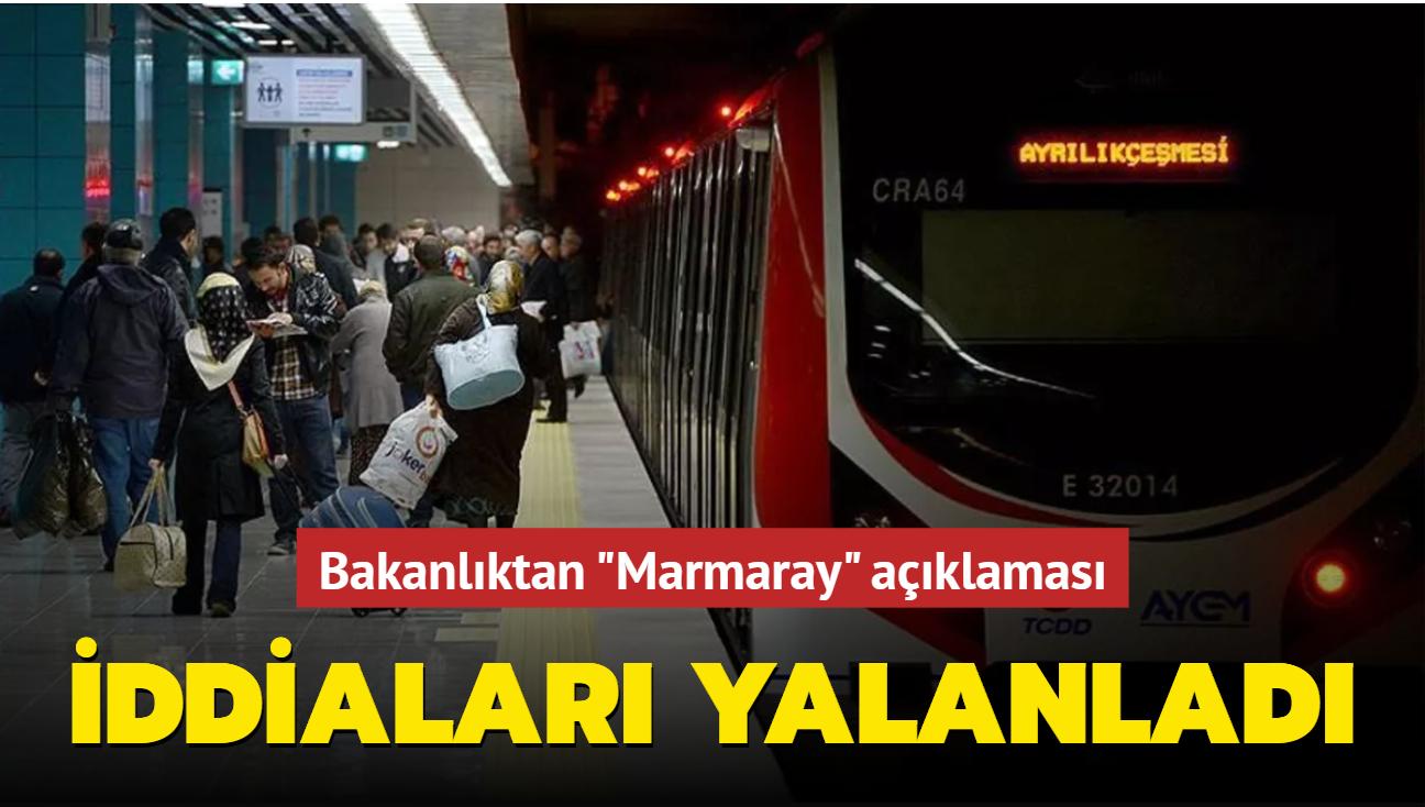 """Bakanlıktan """"Marmaray"""" açıklaması... İddiaları yalanladı"""