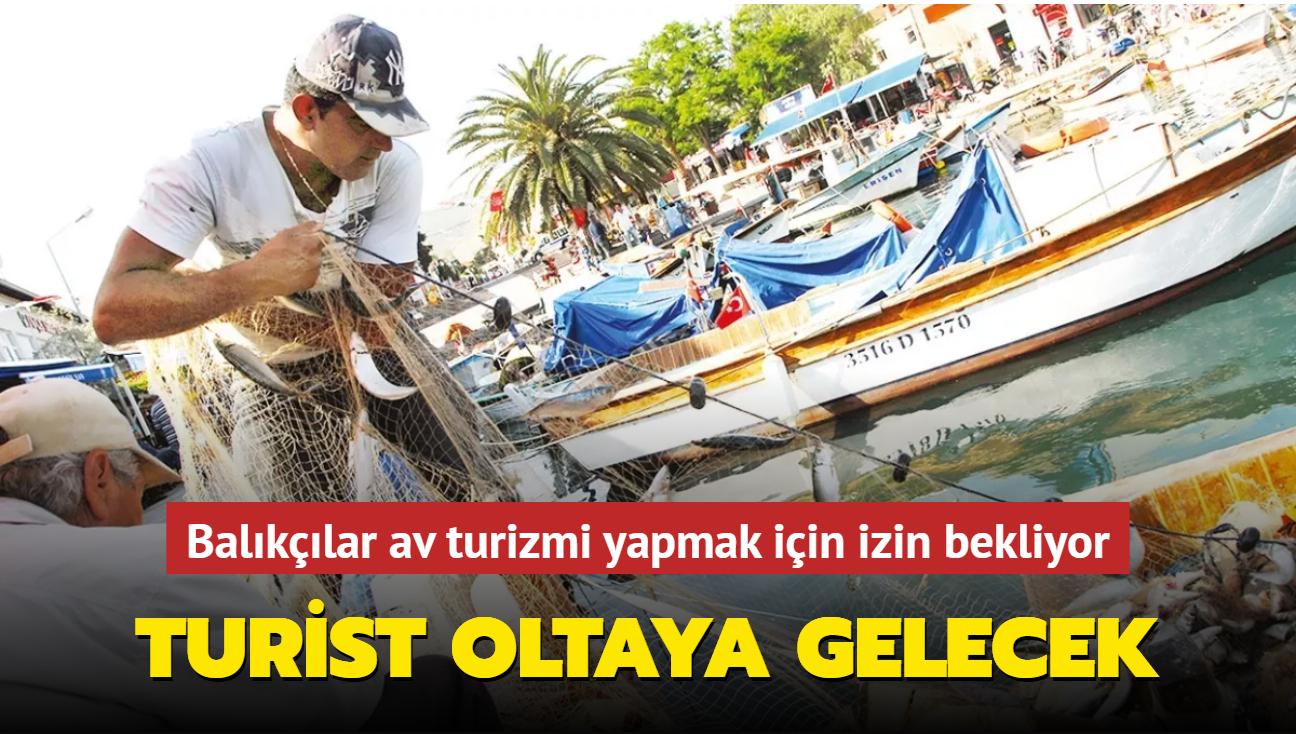 Balıkçılar av turizmi yapmak için izin bekliyor! Turist oltaya gelecek